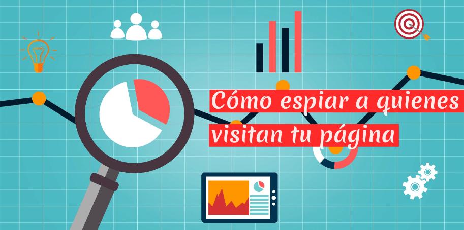 Cómo espiar a quienes visitan tu página con Google Analytics