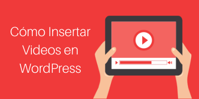 Insertar videos en WordPress