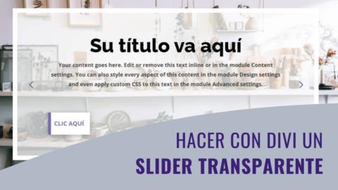Cómo Hacer un Slider Transparente con Divi