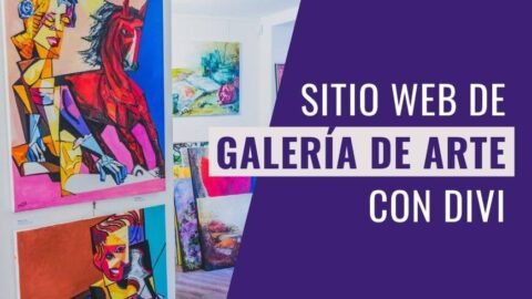 Cómo Hacer el Sitio de una Galería de Arte con Divi
